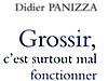 Grossir, c'est surtout mal fonctionner - Dr Panizza